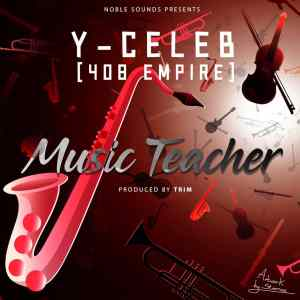 Y Celeb – Music Teacher