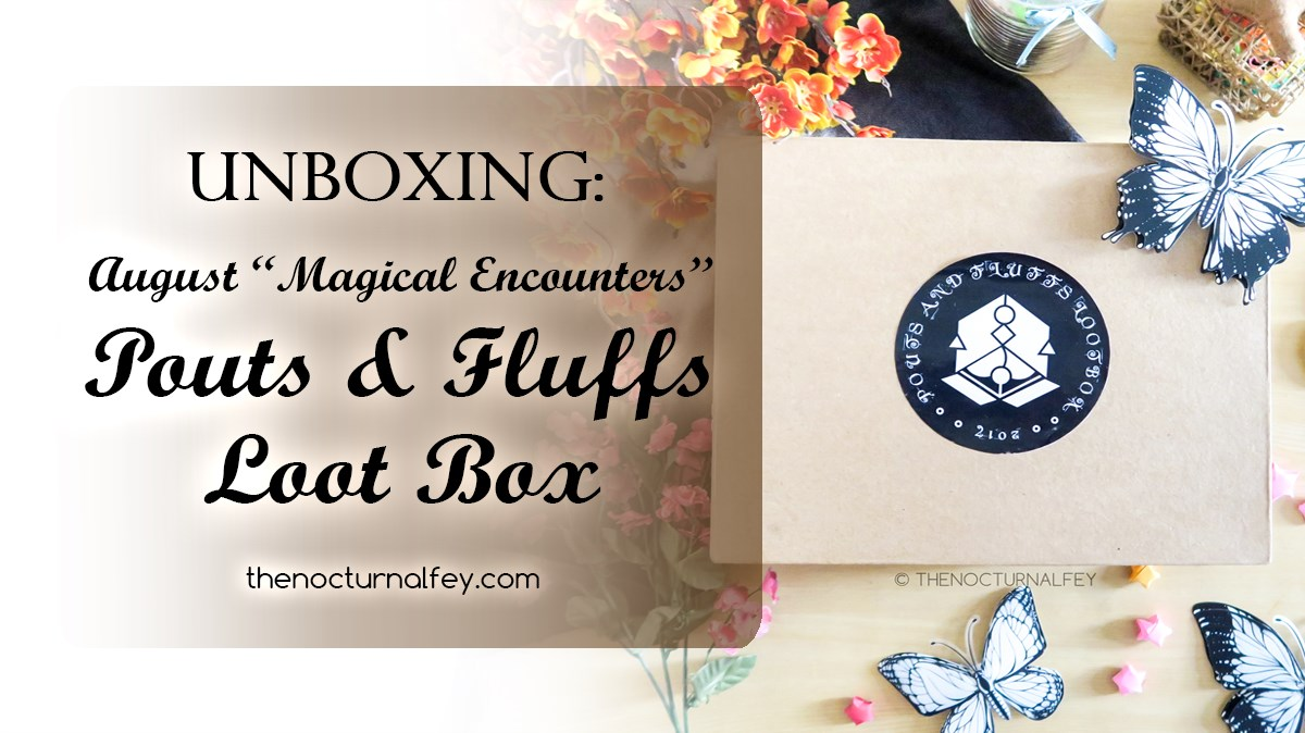 Unboxing: August 2017 Pouts and Fluffs LootBox