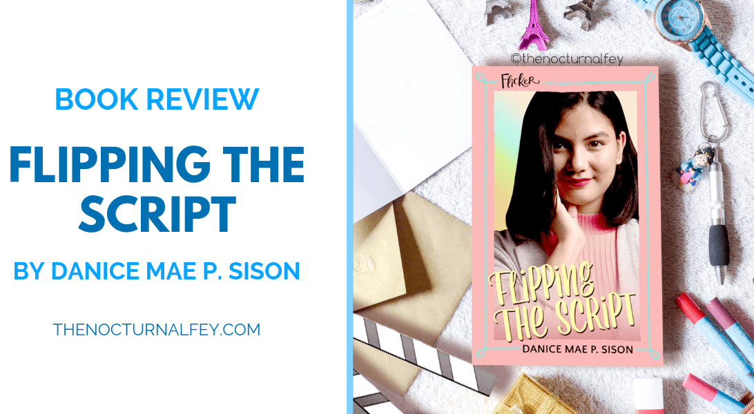 Flipping The Script by Danice Mae P. Sison Book Review | The Nocturnal Fey