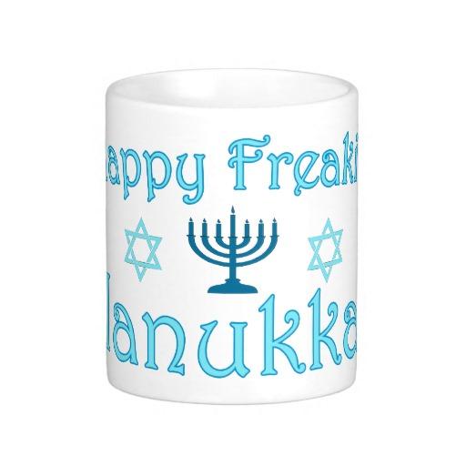 Happy freakin' Hanukkah!
