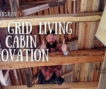 OFF GRID LIVING| LOG CABIN RENOVATION