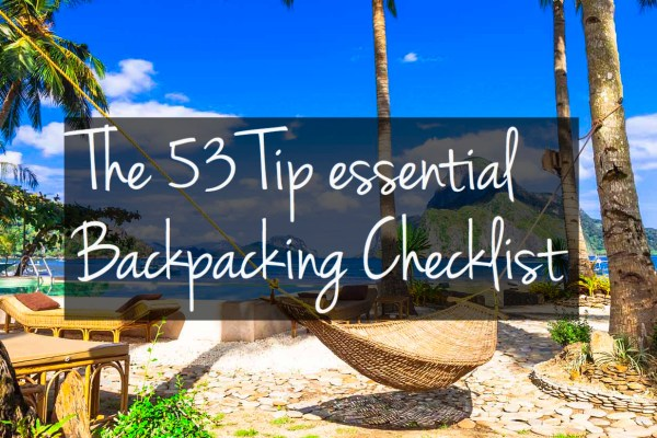 The 53 Tip Essential Backpacking Checklist