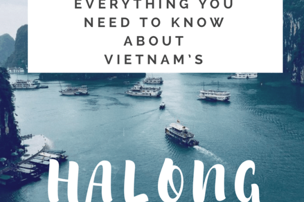The ultimate Halong Bay travel guide