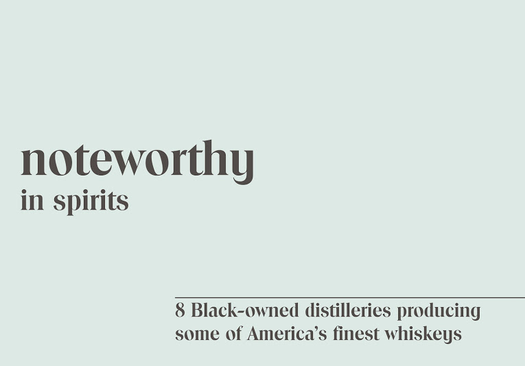 8 Black Owned Distilleries Producing Some of America's Finest Whiskeys
