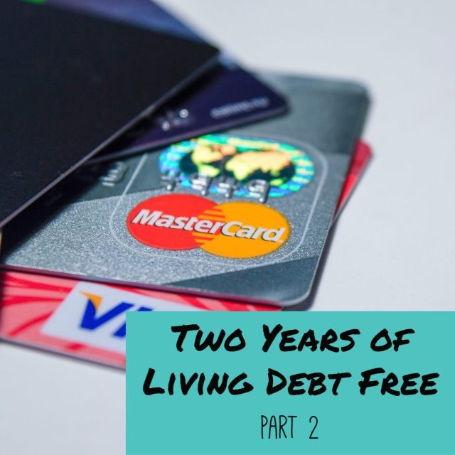 Two Years of Living Debt Free Part 2   The Now Kinda Love