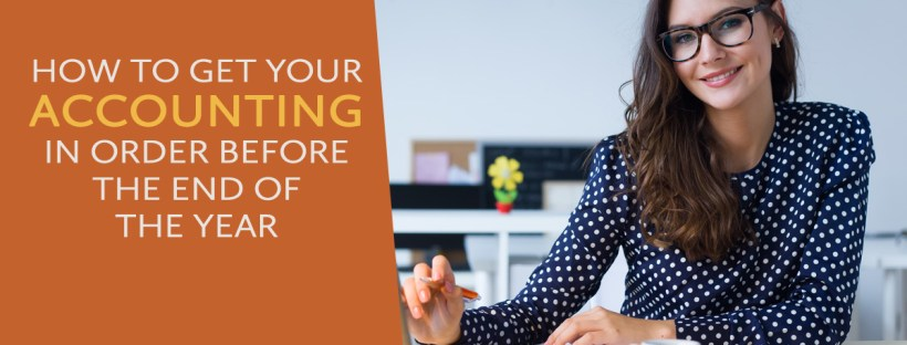 How to Get Your Accounting in Order Before the End of the Year