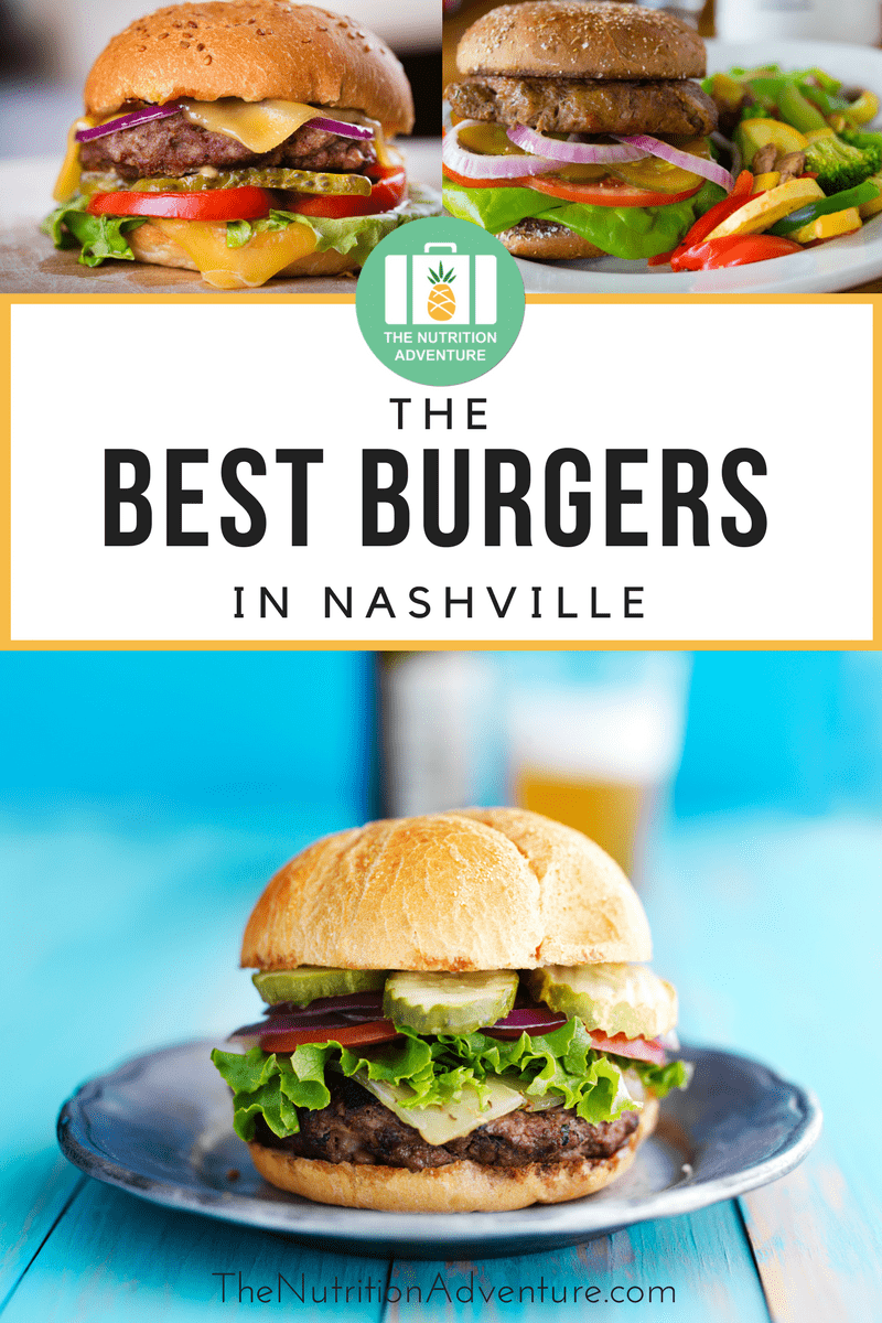 Best Burgers in Nashville | The Nutrition Adventure