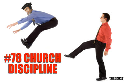 #78 Church Discipline