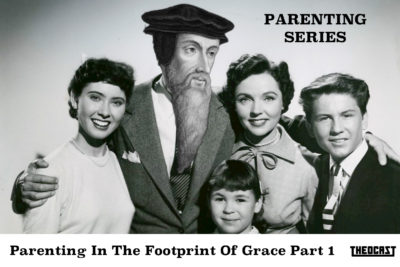Parenting in the Footprint of Grace (Part One)