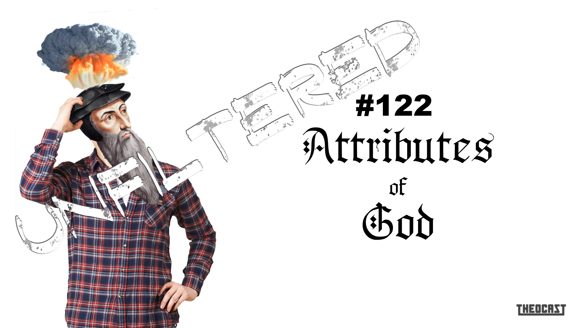 UNFILTERED #122 Attributes of God