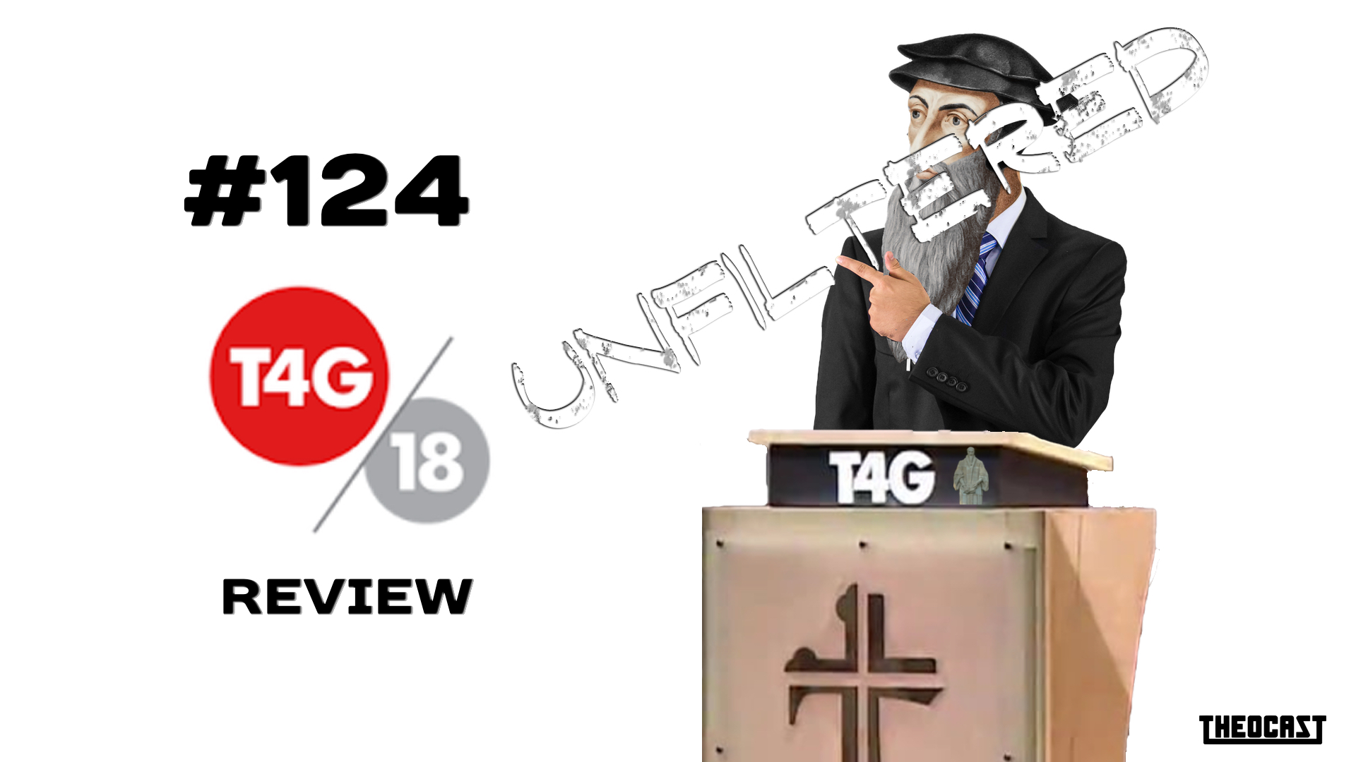 UNFILTERED #124 T4G Review