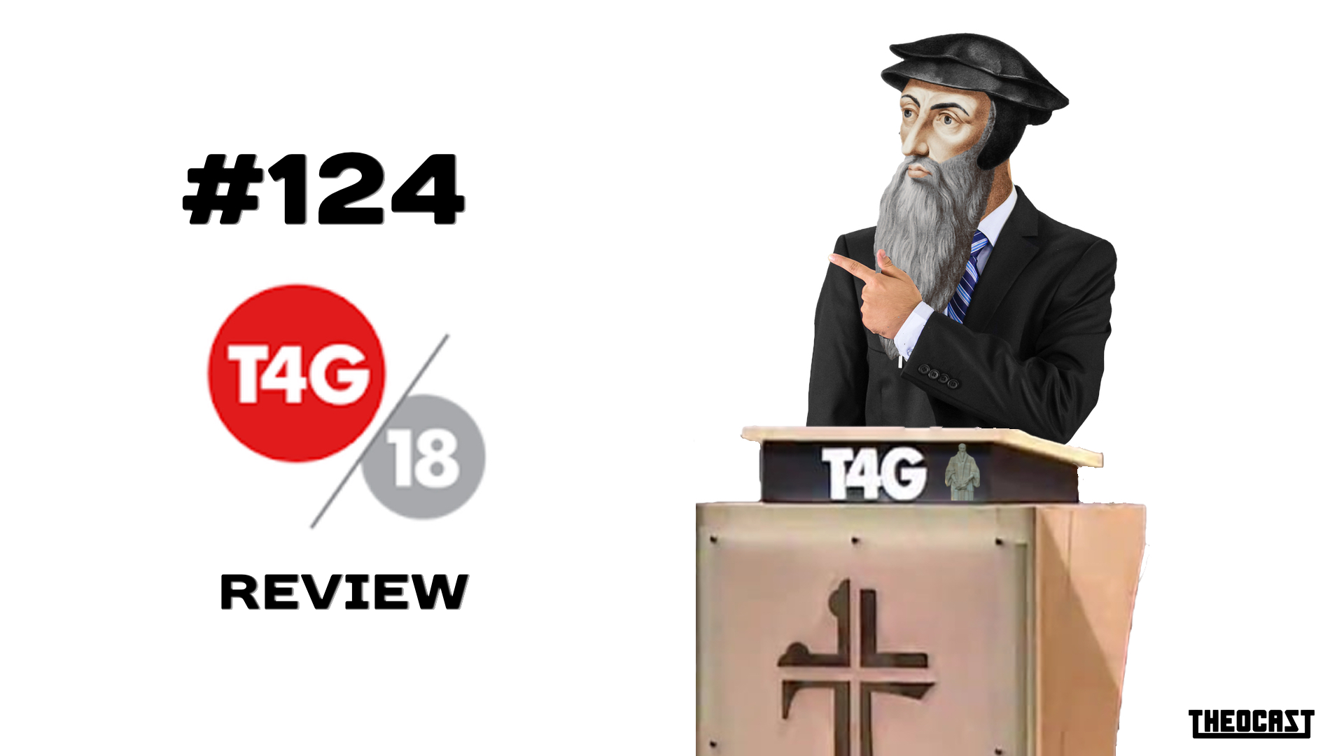 #124 T4G Review