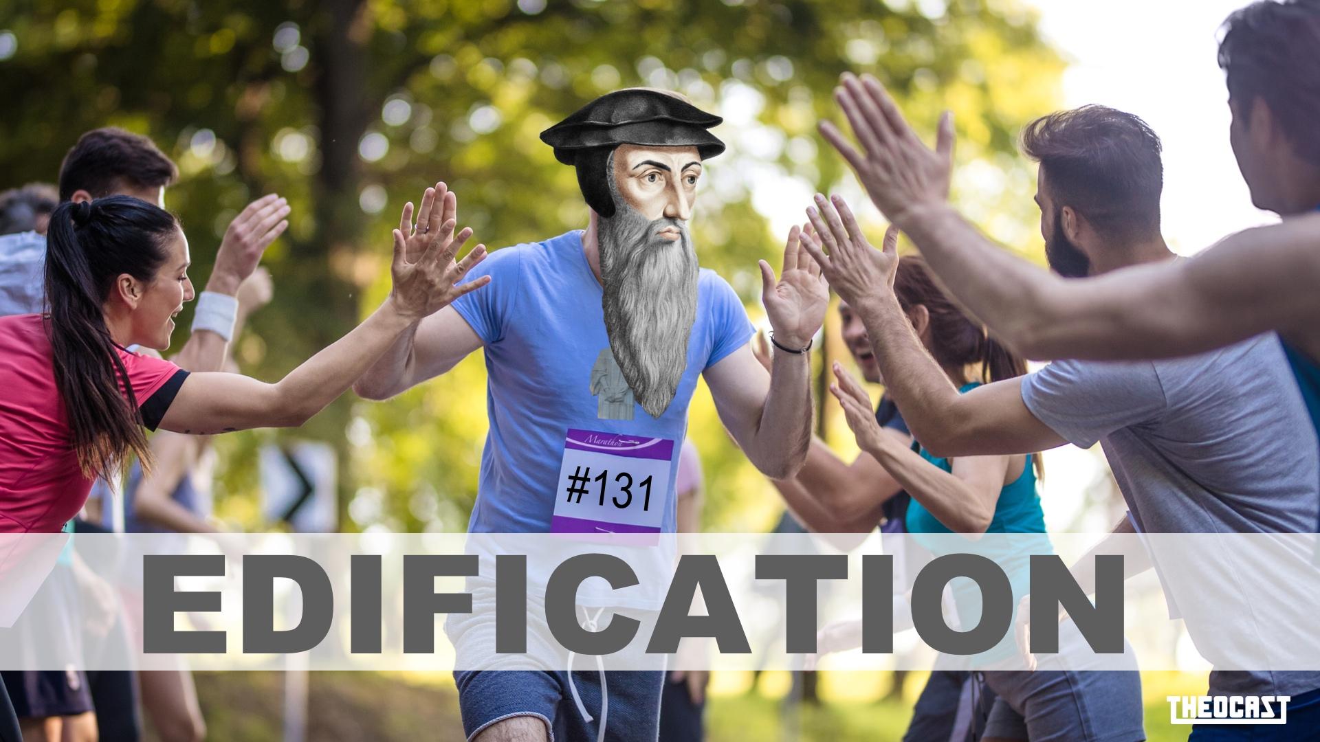 #131 Edification