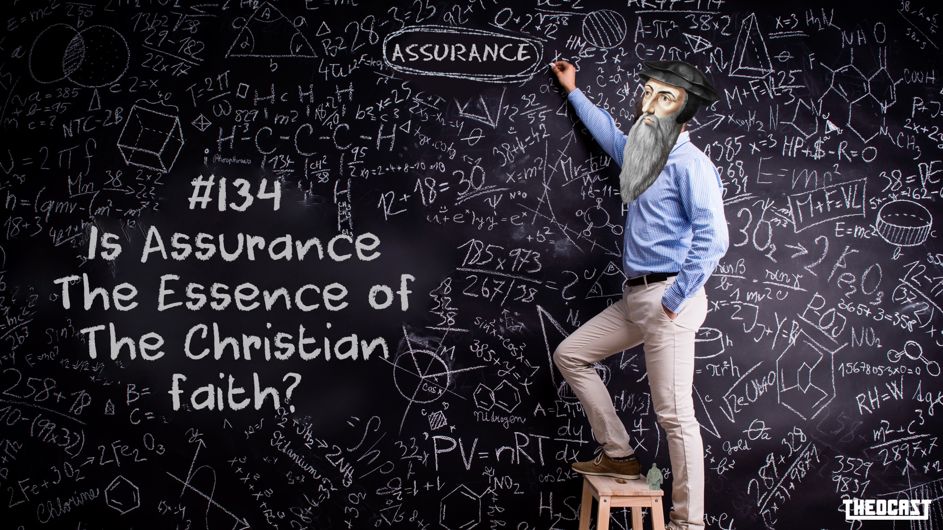 #134: Is Assurance The Essence of The Christian Faith? (Revisited)