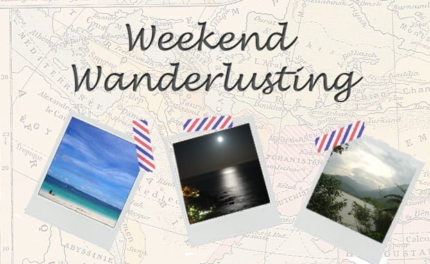 Weekend Wanderlusting