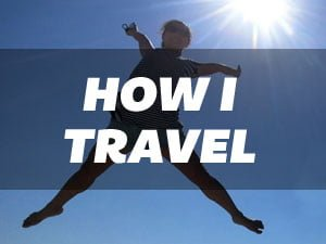 How I Travel - My Travel Style