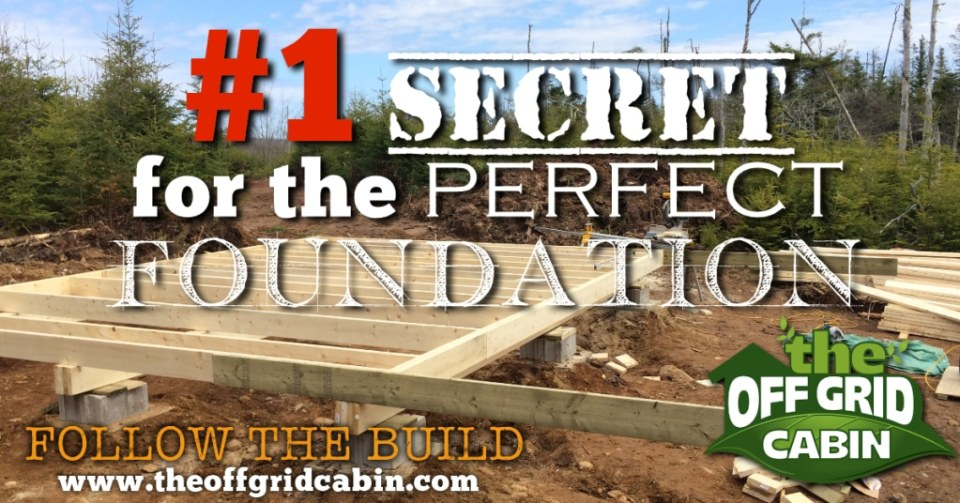 The Secret To A Perfect Cabin Foundation