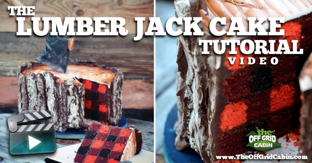 The Off Grid Cabin Lumber Jack Cake