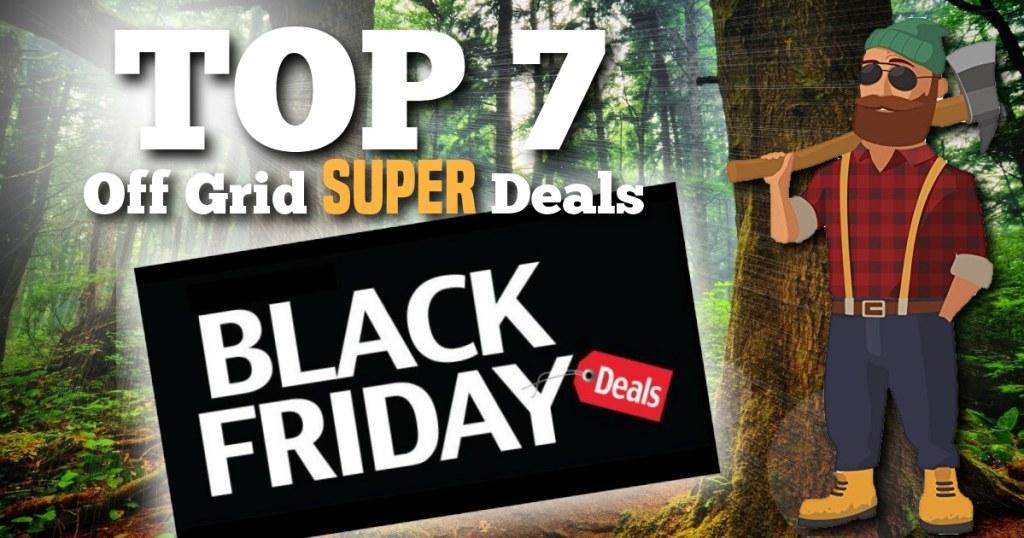 Top 7 Black Friday Off Grid Super Deals