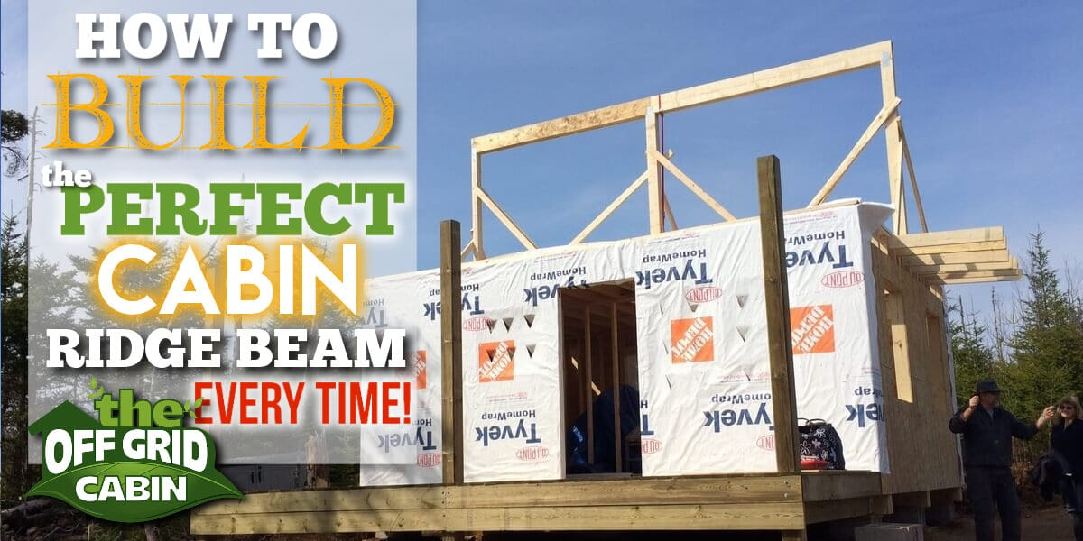 How To Build The Perfect Cabin Ridge Beam Every Time Featured Image