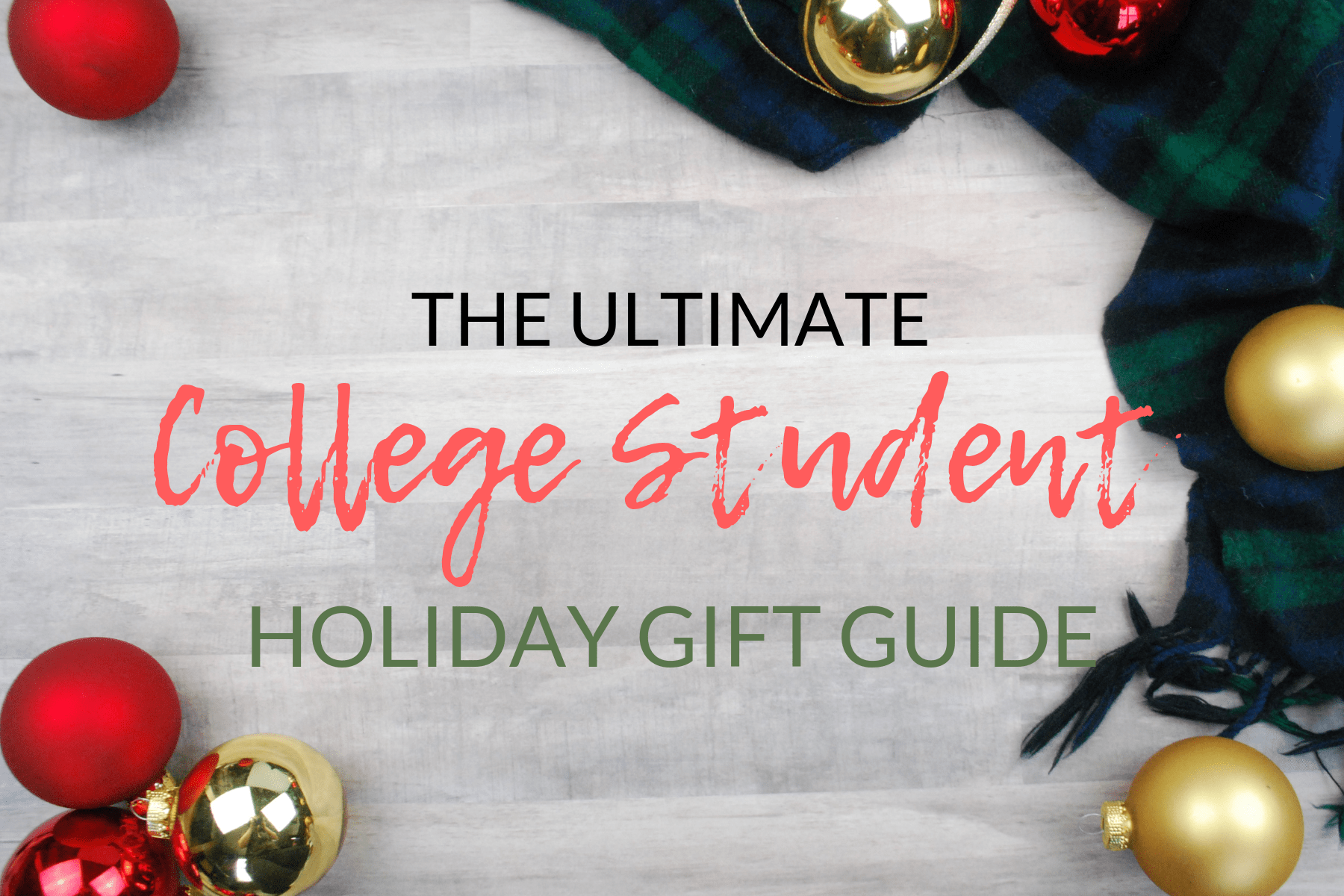 the ultimate list of fun and functional christmas gift ideas for college students ranging from extravagant