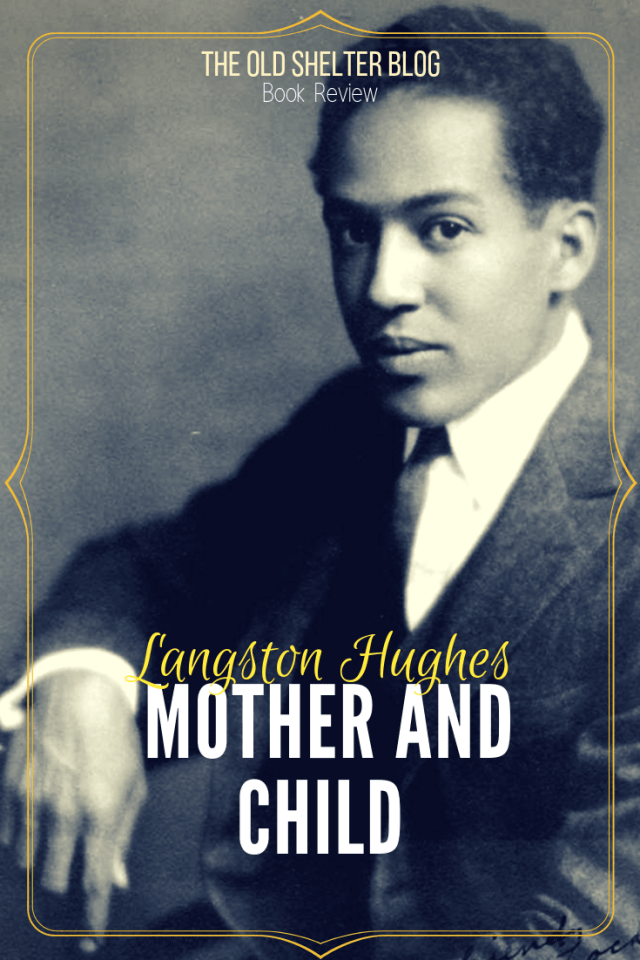 Mother And Child By Langston Hughes Book Excerpt And Review