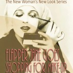 Flapper Jane Goes Shopping for Make-Up (The New Woman's New Look Series)