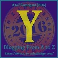 Y (AtoZ Challenge 2016)