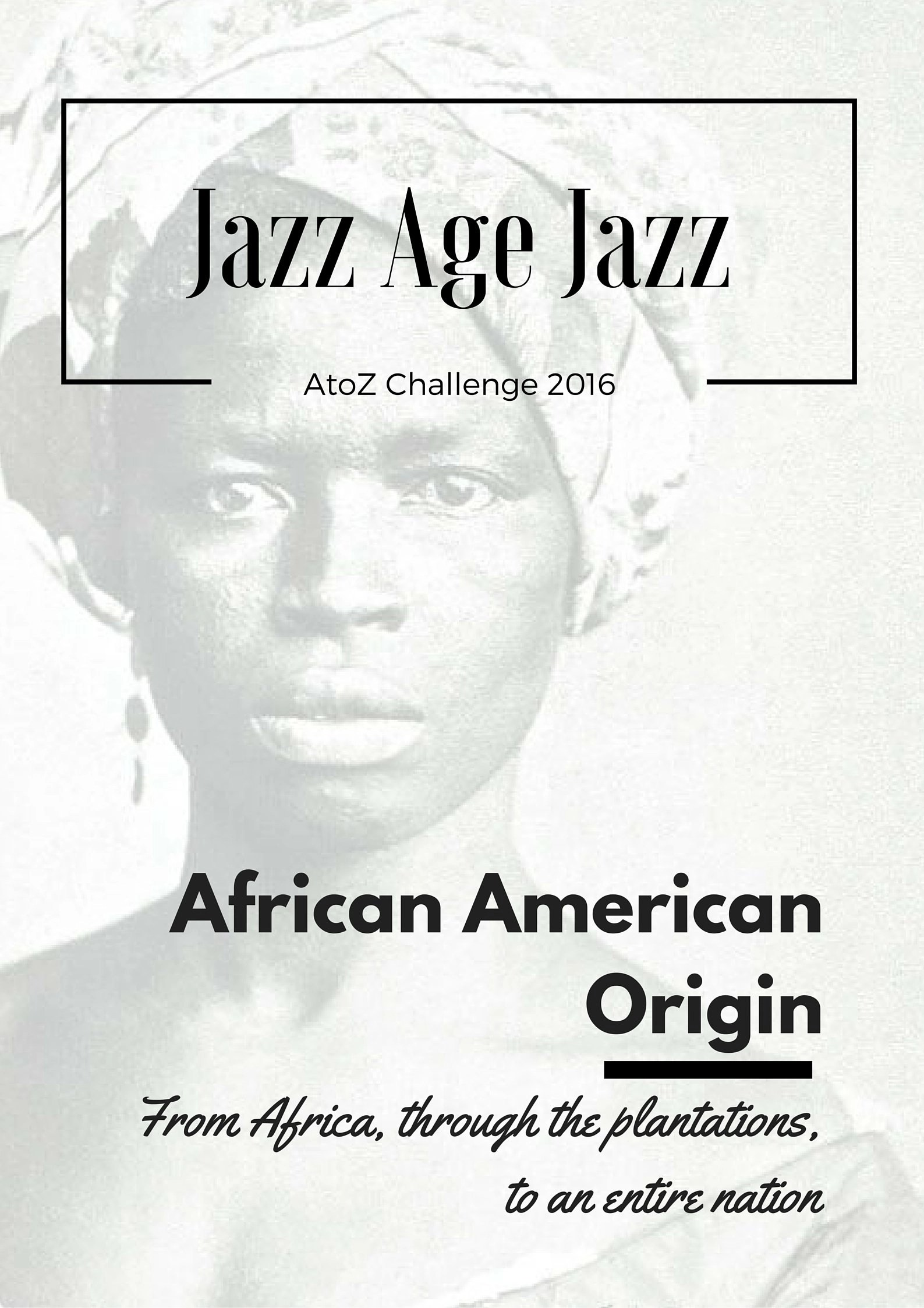 Jazz Age Jazz - Afro American Origins: from Africa, to the plantations, to an entire nation