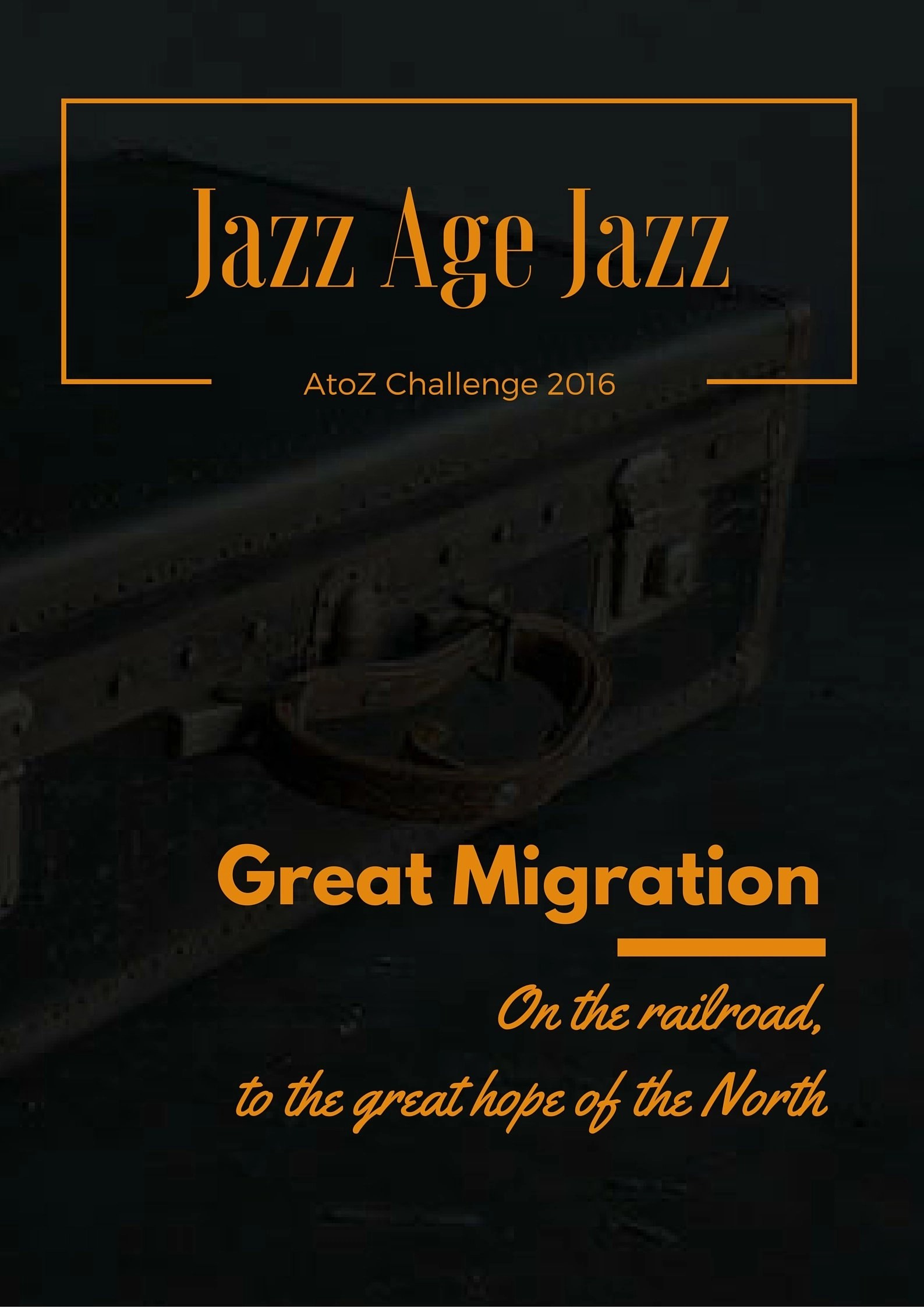 Jazz Age Jazz - Great Migration: on the railroad, ot the great hope of the North