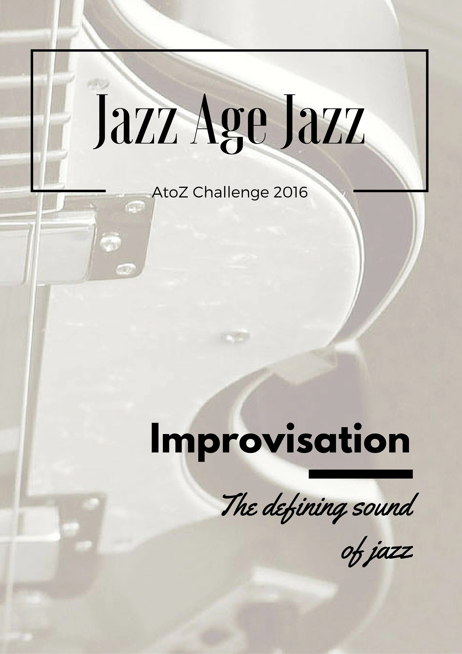 Jazz Age Jazz - Improvisation: the defining sound of jazz