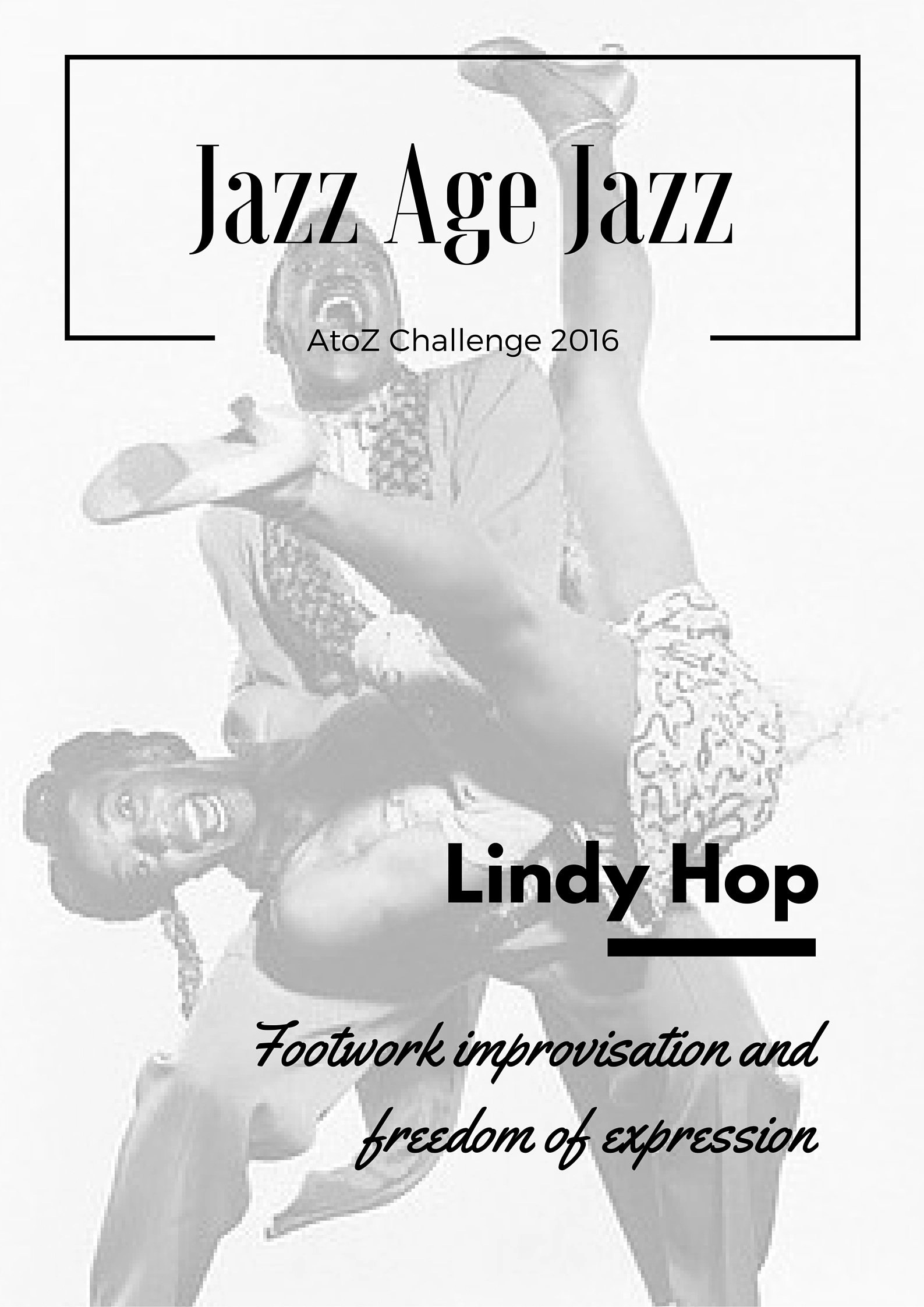 Jazz Age Jazz - Lindy Hop: footwork improvisation and freedom of expression