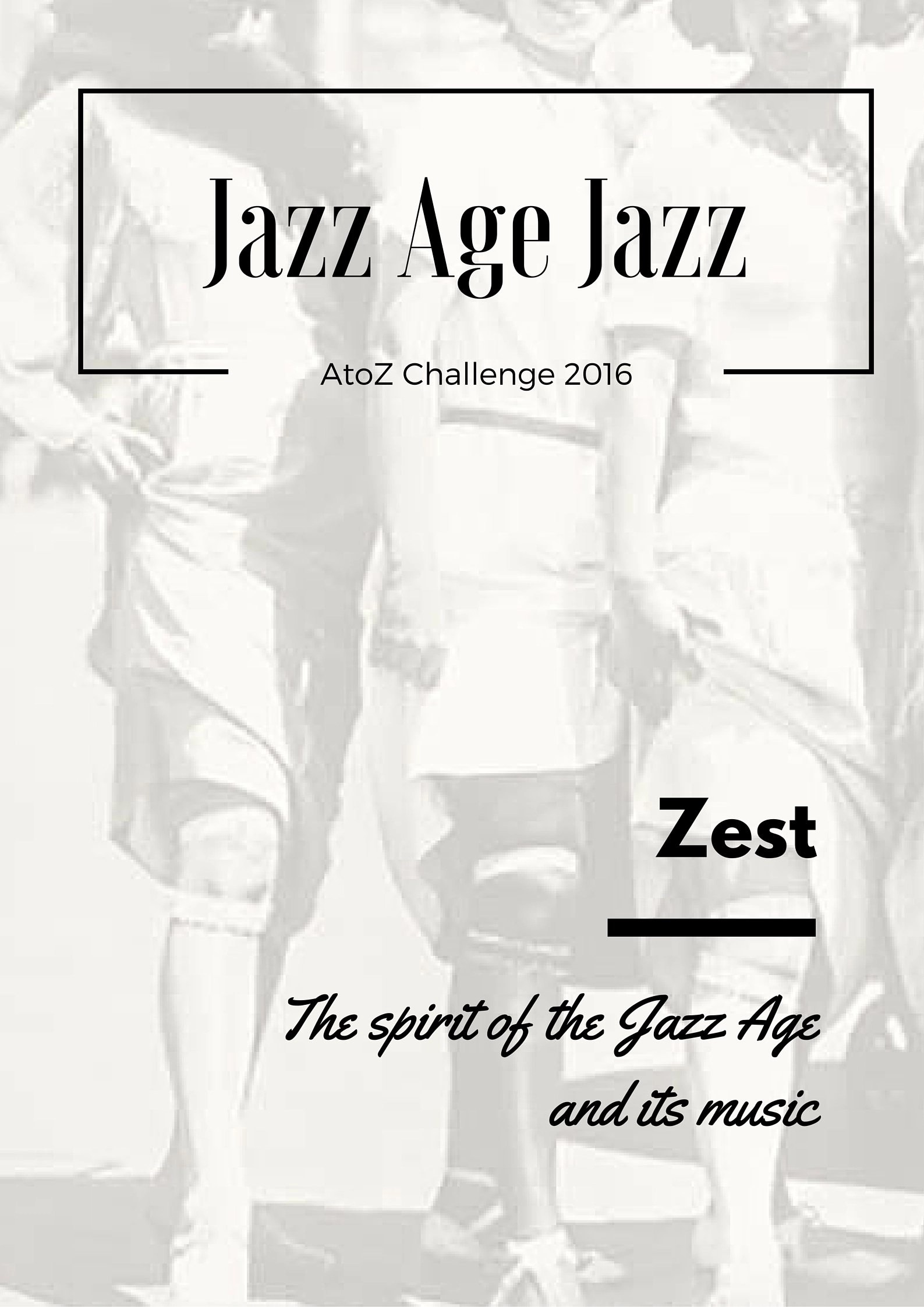 Jazz Age Jazz - Zest: the spirit of the Jazz Age and its music