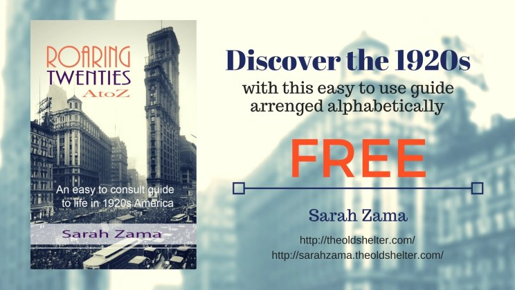 Roaring Twenties AtoZ - Free eBook - The Twenties is kind of an obscure time, wedged as it is between two world wars, but it was a taime of great change, one that shaped the entire XX century