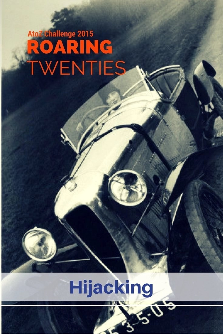 Roaring Twenties AtoZ - H is for Hijacking