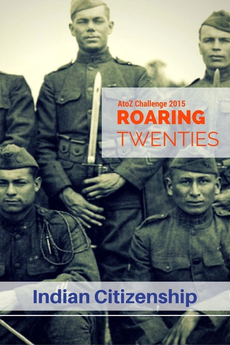 Roaring Twenties AtoZ - I is for Indian Citizenship