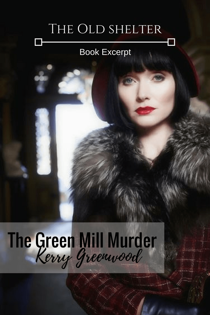 THE GREEN MILL MURDERA (Kerry Greenwood) - Miss Fisher investigates a few mysteries and a murder, connected to the Green Mill Jazz Club. Witty and clever