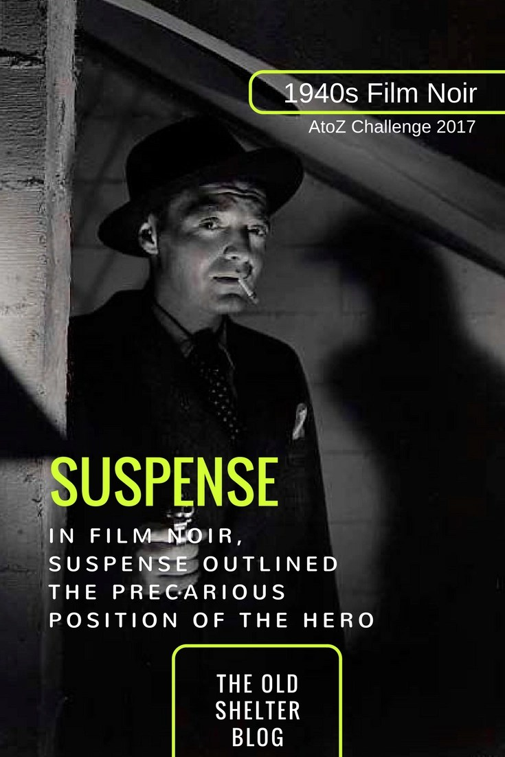 1940s Film Noir - Suspence: the lack of controll is the centre of so many film noir and that's what makes up the suspense