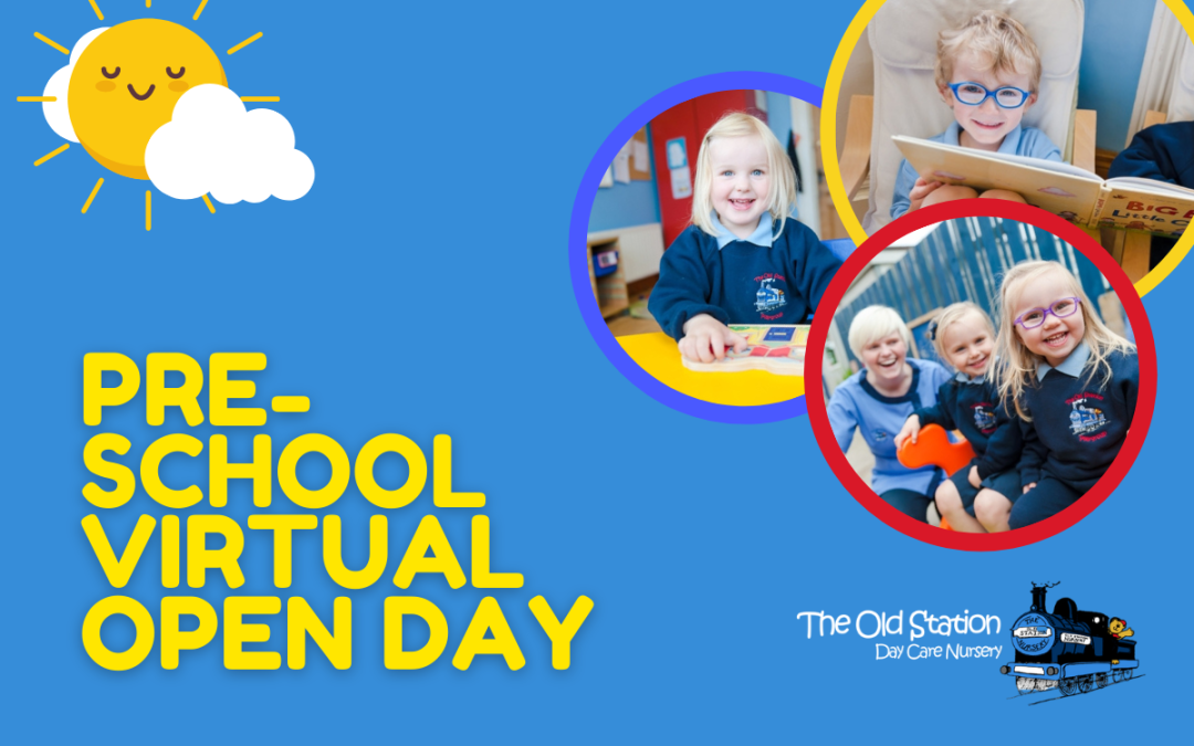 Graphic with images from nursery children, title reads Pre-school Virtual Open Day, The Old Station Nursery, Dromoremages from nursery children, title reads Pre-school Virtual Open Day