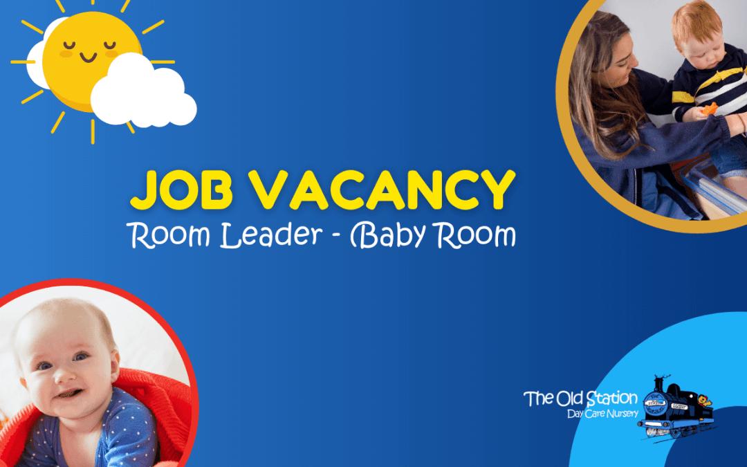 Job Vacancy: Room Leader for Baby Room