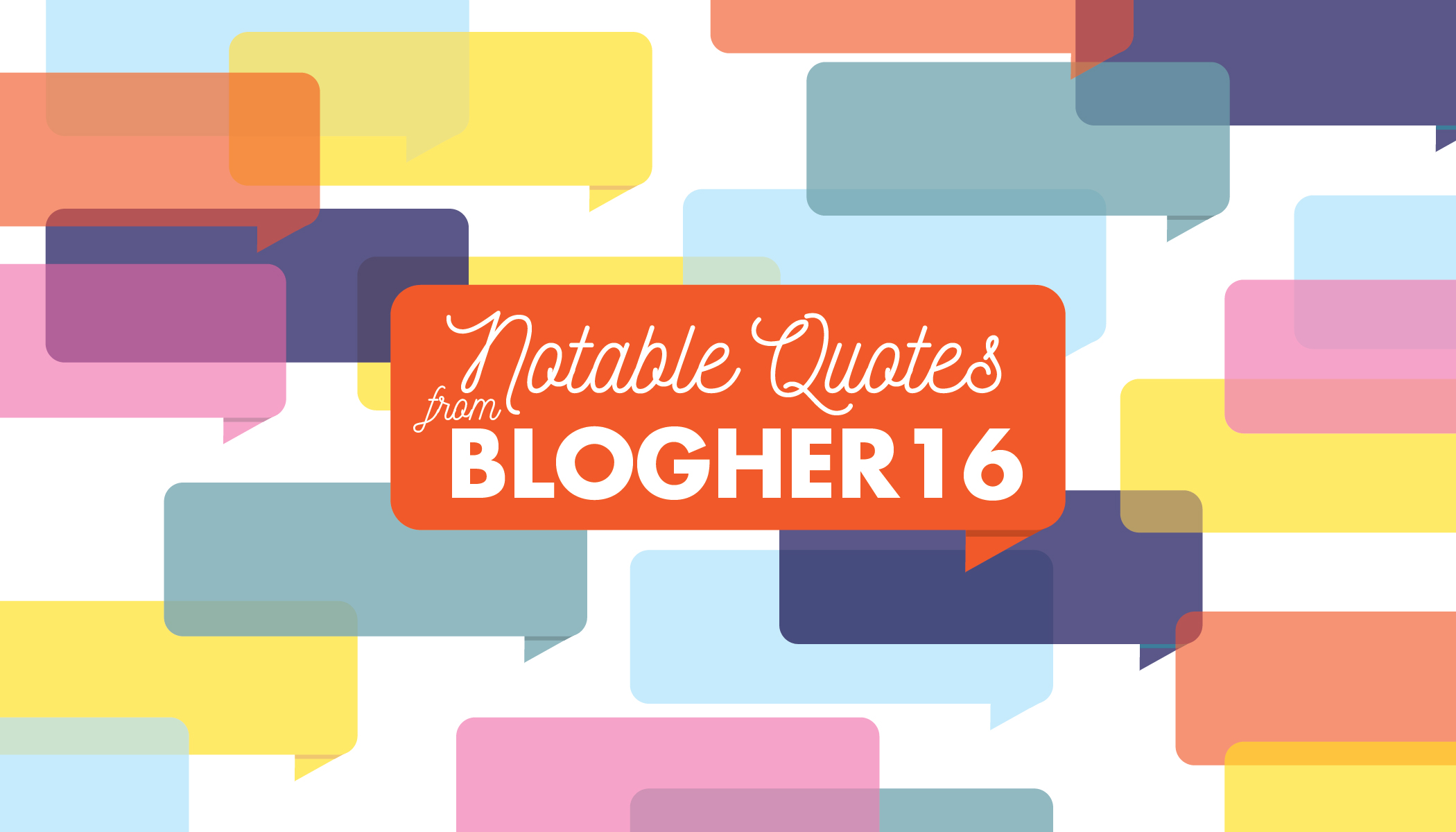 Notable Quotes from #BlogHer16 | Experts Among Us