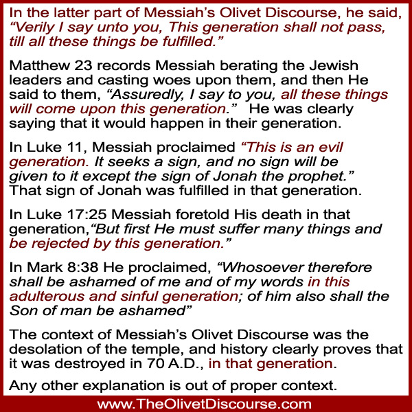 This Olivet Discourse Deception study discusses the context of Messiah proclaiming that 'this generation' would not pass away before the warnings and sign of Matthew 24 would be fulfilled.