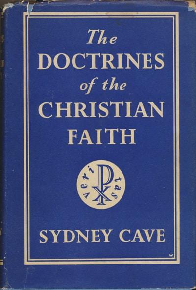 Sydney Cave, The Doctrines of the Christian Faith