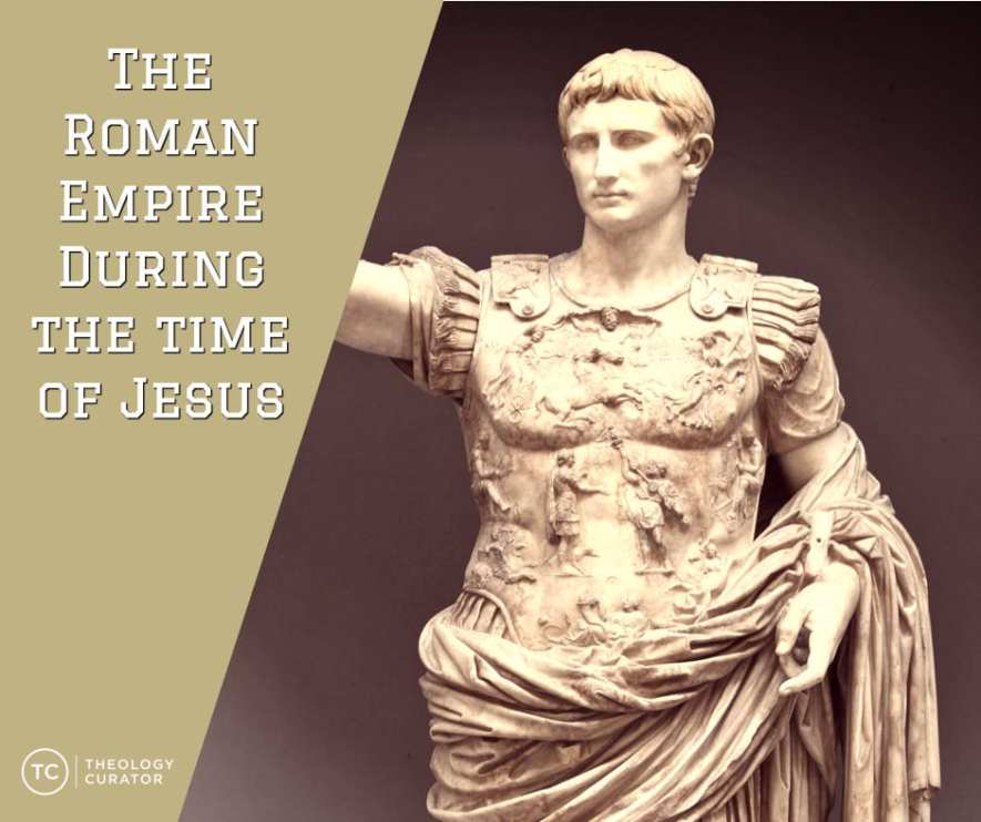 The Roman Empire During the Time of Jesus (Background of Luke's