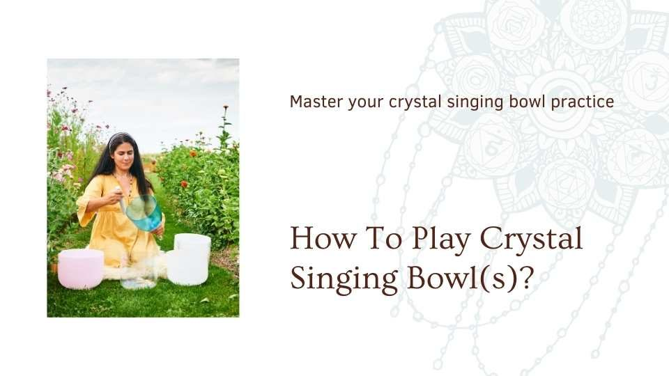 How to play your crystal singing bowl the om shoppe instructional video