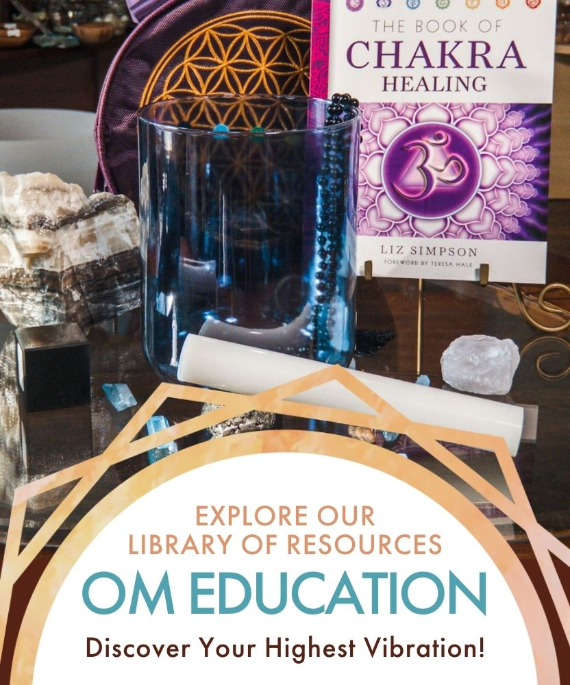 Find Your HIghest Vibration! OM EDUCATION: Explore Our Library of Resources | Crystal Singing Bowls, Chakra bible, sound healing instruments