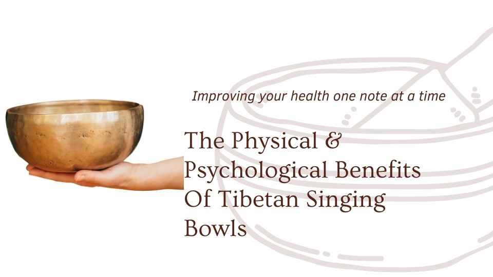 Hand holding tibeatn singing bowl with blog title the physical and psychological benefits of tibetan singing bowls by the om shoppe