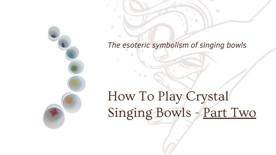Singing bowl blog cover how to play crystal singing bowls part two at the om shoppe