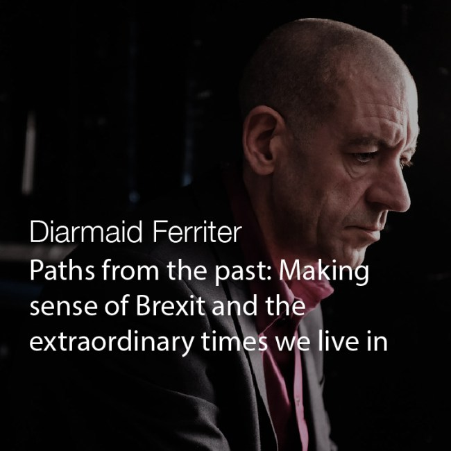 Paths from the past: Making sense of Brexit and the extraordinary times we live in