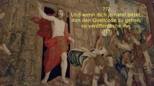 """Jesus über Freie Software: """"Wenn dich jemand bittet, ihm dem den Quellcode zu geben, so veröffentliche ihn"""""""